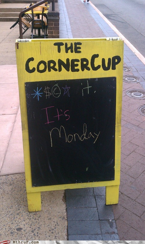 Case Of The Mondays its-monday monday the corner cup - 6591655168