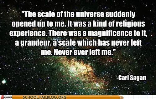 carl sagan,sagan is impressed,scale of the universe,Words Of Wisdom