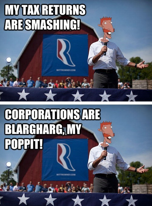 BLARGHAAAHRGARG,Corporations Are People,Mitt Romney,nigel thornberry,smashing,Tax Returns