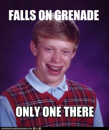 bad luck brian,catch,grenade,savior