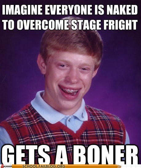 bad luck brian erection oops stage fright - 6593910528