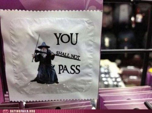 condoms contraception gandalf protection you shall not pass