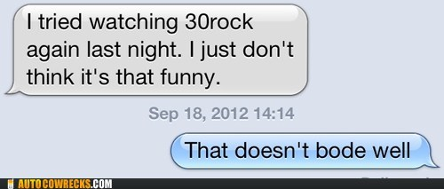 30 rock doesnt-bode-well friendship iPhones - 6594473728