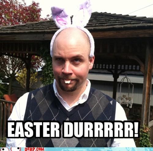 durrr,Easter Bunny
