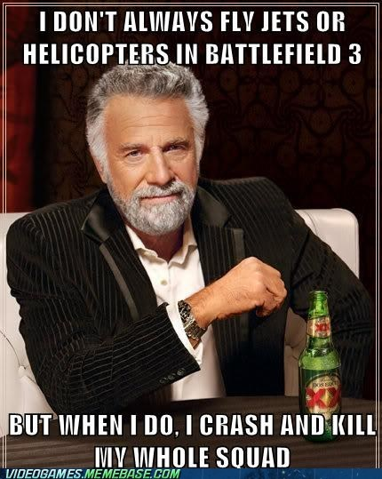 Battlefield 3,rage,squadmates,the most interesting man in the world