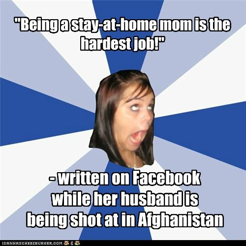 Being A Stay At Home Mom Is The Hardest Job Memebase