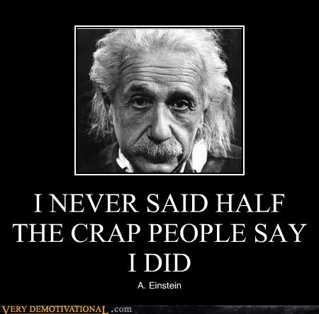 Funny demotivational meme mis quotes by Albert Einstein