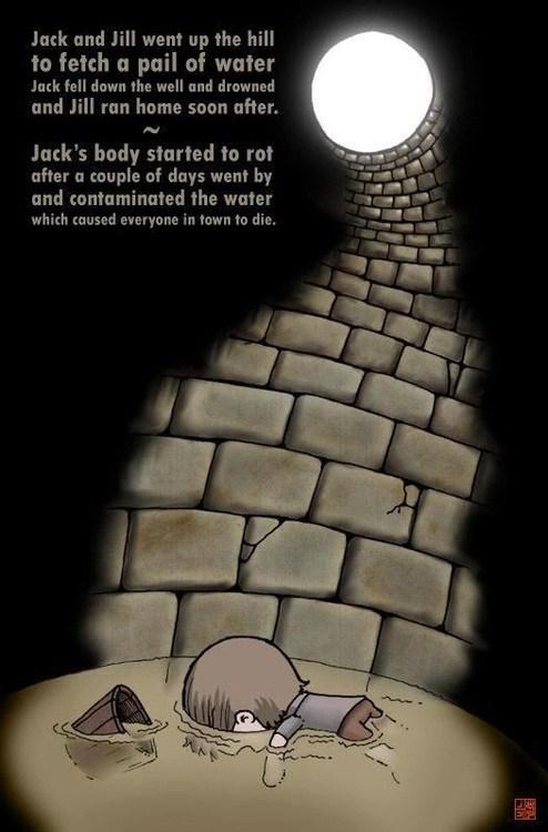 dark humor Jack And Jill nursery rhymes - 6596074240