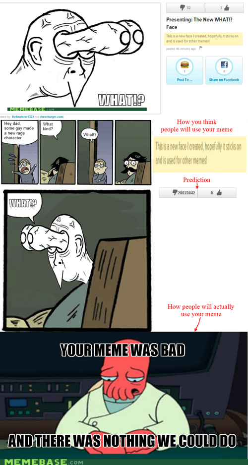 sorry user stare dad that face vote page what what!? your meme is bad - 6596385536