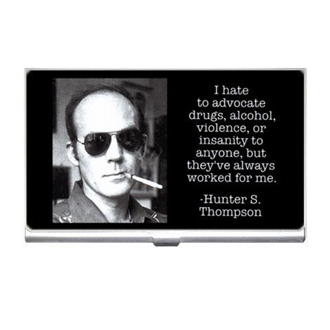 alcohol,drugs,Hunter S Thompson,violence,Wasted Wisdom,worked for me