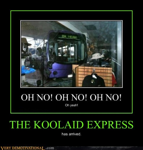 express,koolaid man,oh yeah