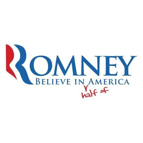 47 percent believe in america half Mitt Romney rounding slogan updated
