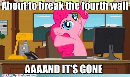 4th wall aaand-its-gone meme pinkie pie - 6597469184