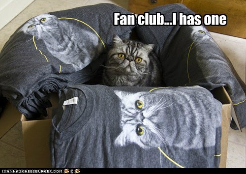 Fan club...I has one