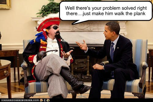barack obama,Pirate,problem solved,walk the plank