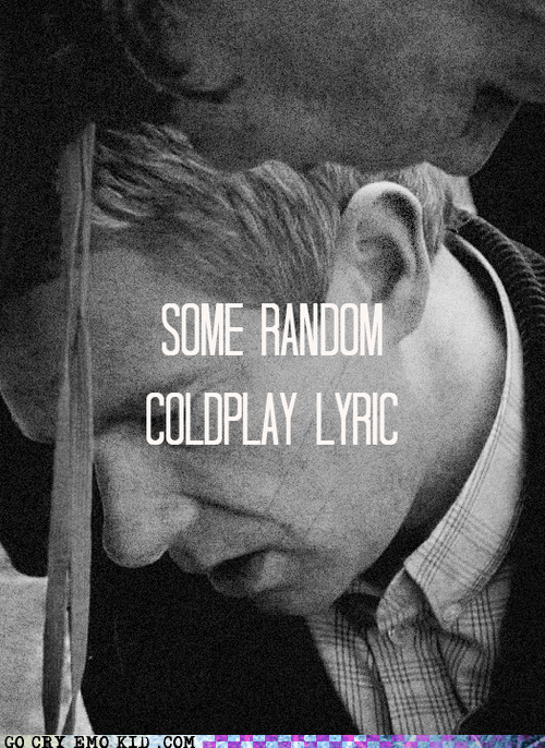 coldplay emo feels lyric Songs - 6599977984