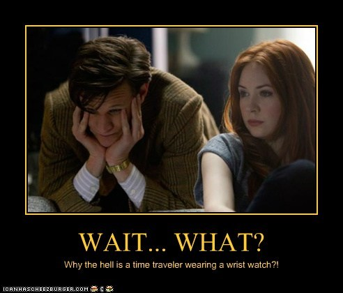 doctor who,the doctor,Matt Smith,karen gillan,time traveler,wristwatch,wait what,amy pond