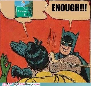 batman,enough,keep it going,meme,not really,street signs