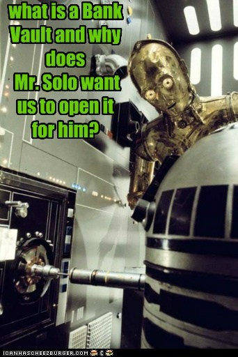 star wars,c3p0,bank vault,r2d2,Han Solo,open