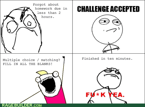 Challenge Accepted,f yeah,truancy story