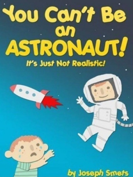 astronaut i lied kids book they said i could be anything