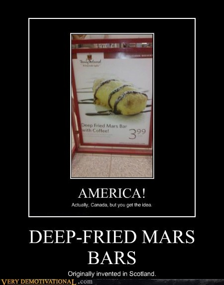 DEEP-FRIED MARS BARS Originally invented in Scotland.