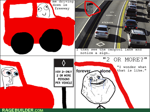 forever alone,diamond lane,hov lane,carpool,highway,driving