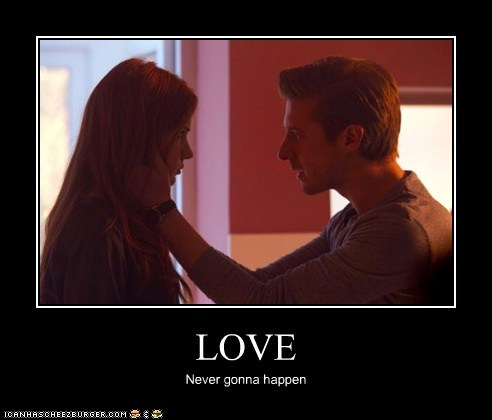 LOVE Never gonna happen
