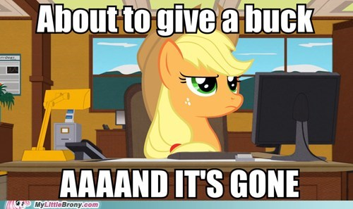 aaand-its-gone applejack bucks meme - 6603444224