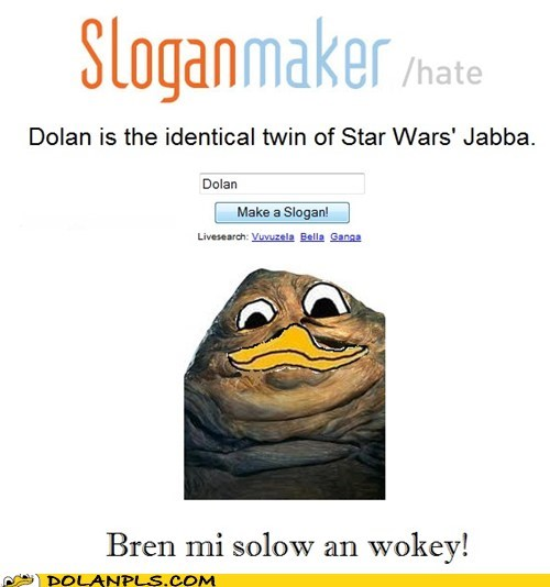 dolan,jabba the hutt,Movie,sloganmaker,star wars
