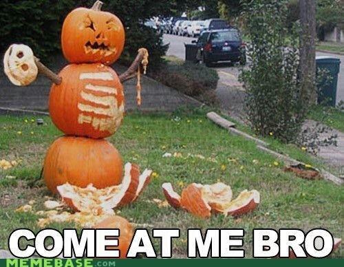 bro come at me pumpkins snowman - 6604434688