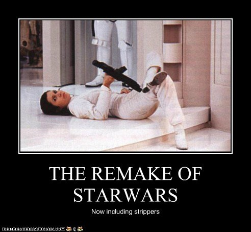 THE REMAKE OF STARWARS Now including strippers