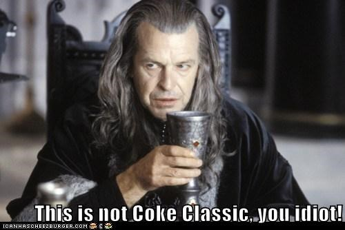 This is not Coke Classic, you idiot!