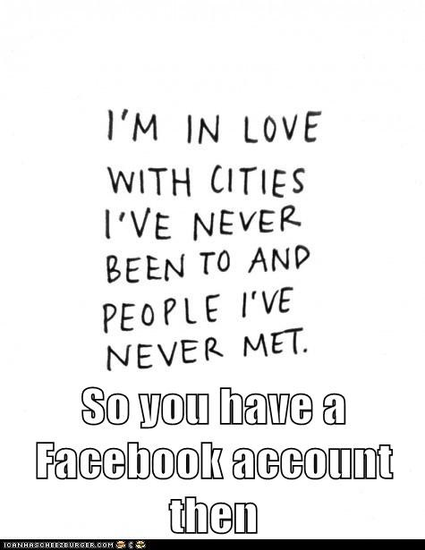 So you have a Facebook account then
