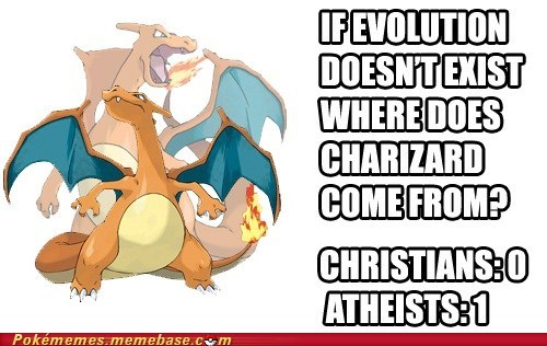 atheists,charizard,christians,evolution,how me a chrzard lern evuvle