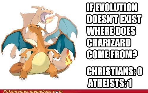 atheists charizard christians evolution how me a chrzard lern evuvle - 6606451968