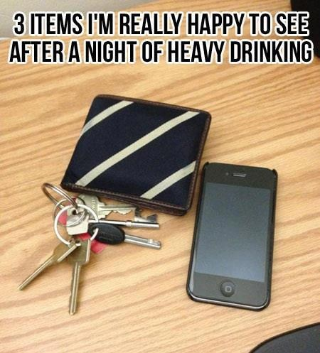 heavy drinking,keys,phone,success,wallet