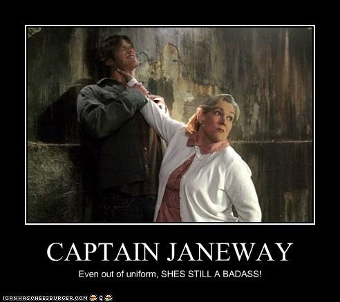 CAPTAIN JANEWAY Even out of uniform, SHES STILL A BADASS!