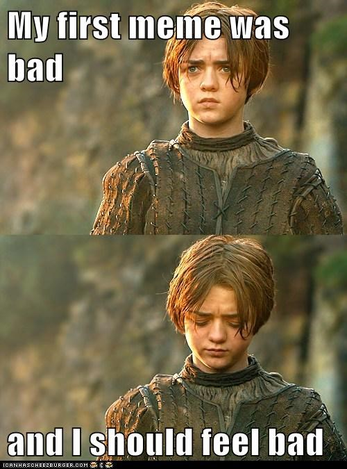 arya stark,Maisie Williams,meme,your meme is bad,feel bad,Sad,Zoidberg,Game of Thrones