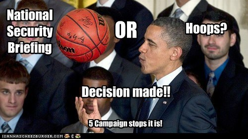 National Security Briefing OR Hoops? Decision made!! 5 Campaign stops it is!