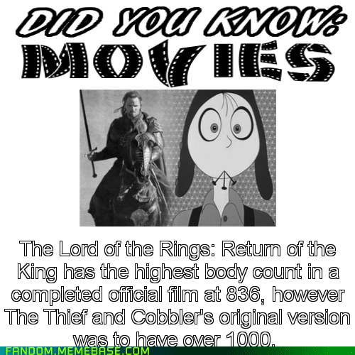 body count Lord of the Rings movies The More You Know the thief and the cobbler - 6612314880