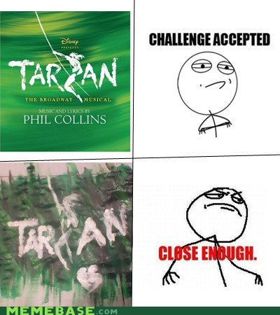 art,Challenge Accepted,Phil Collins,Close Enough