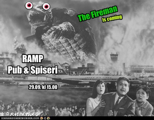 The Fireman Is coming RAMP Pub & Spiseri 29.09. kl 15.00