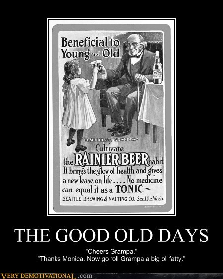 awesome beer good old days kids