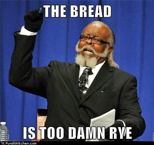 bread jimmy mcmillan rye too damn high too late