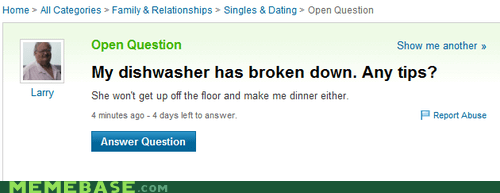dishwasher,kitchen jokes,women,yahoo answers
