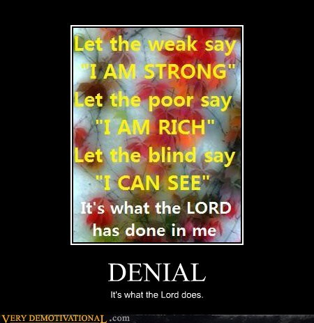 DENIAL It's what the Lord does.