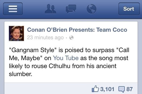 call me maybe,conan obrien,cthulhu,facebook,gangnam style