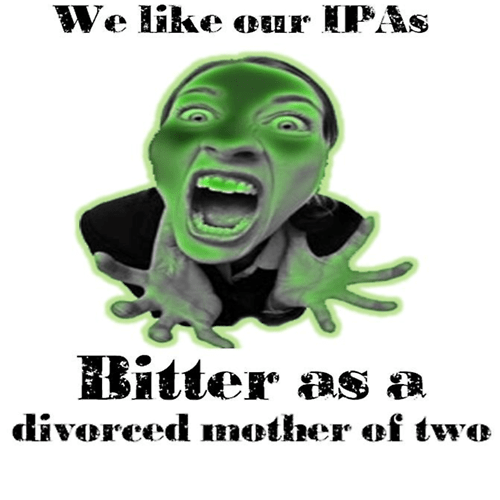 bitter,divorced mother,ipa,stouts
