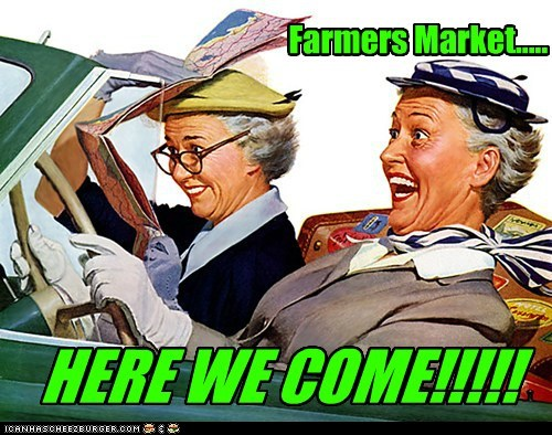 Farmers Market..... HERE WE COME!!!!!